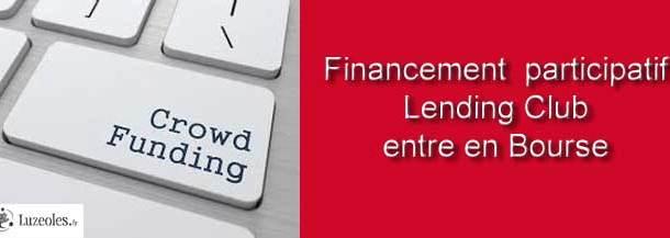 Financement  participatif : Lending Club entre en Bourse